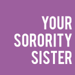 Your Sorority Sister