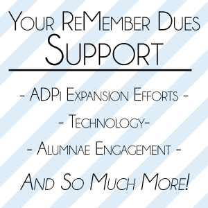 Your ADPi ReMember Dues Support